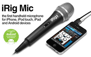iRig Mic and iRig Recorder Now Work With Android