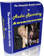 Newbies Guide To Audio Recording Awesomeness